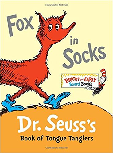 Fox in Socks - by Dr. SeussThis small board book is great for practicing oral skills, rhyming, and word play.