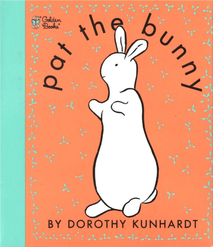 Pat the Bunny - by Dorothy KunhardtThis tactile book featuring will be fun for the little ones to get their hands on. Siblings Paul and Judy invite readers to feel their father's scratchy beard, look in a mirror, and play hide and go seek.