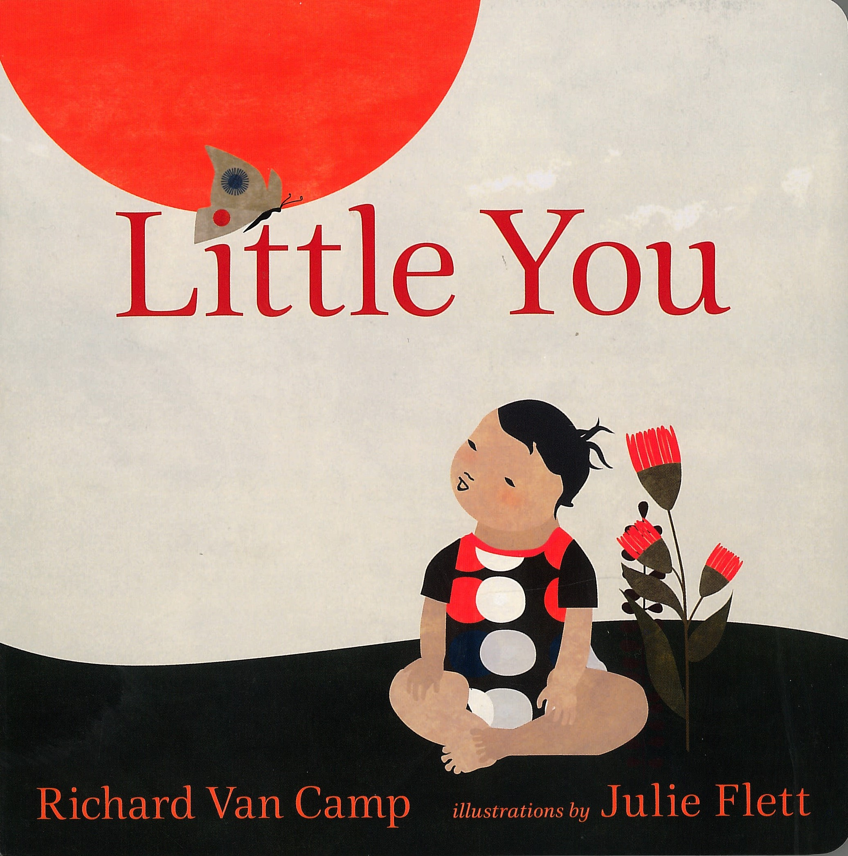 Little You - by Richard Van Camp