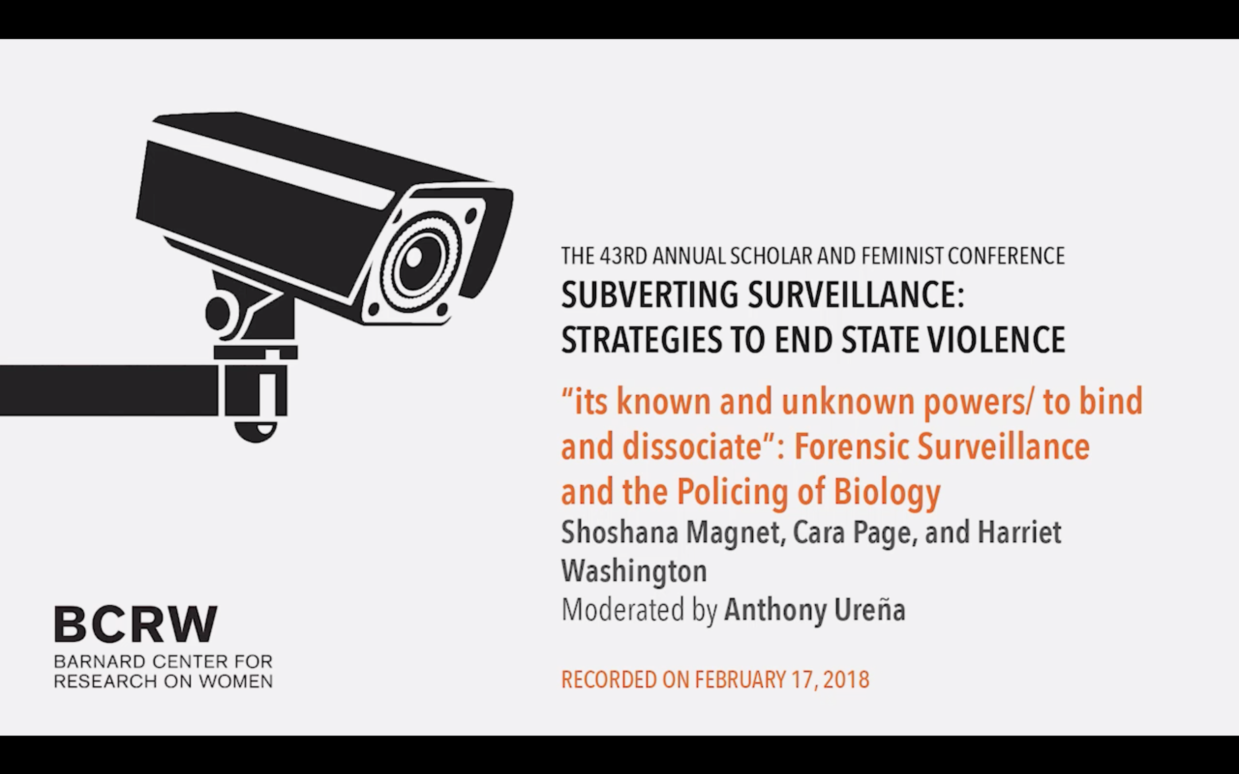 """its known and unknown powers/ to bind and dissociate"": Forensic Surveillance and Policing Biology - Barnard College, Scholar & Feminist Conference - 2018"