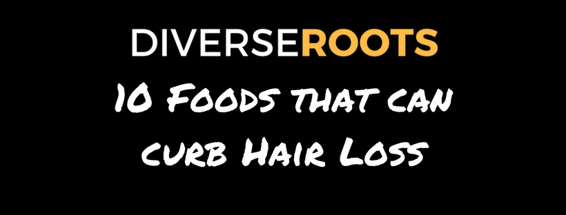 10 Foods that can curb Hair Loss.png