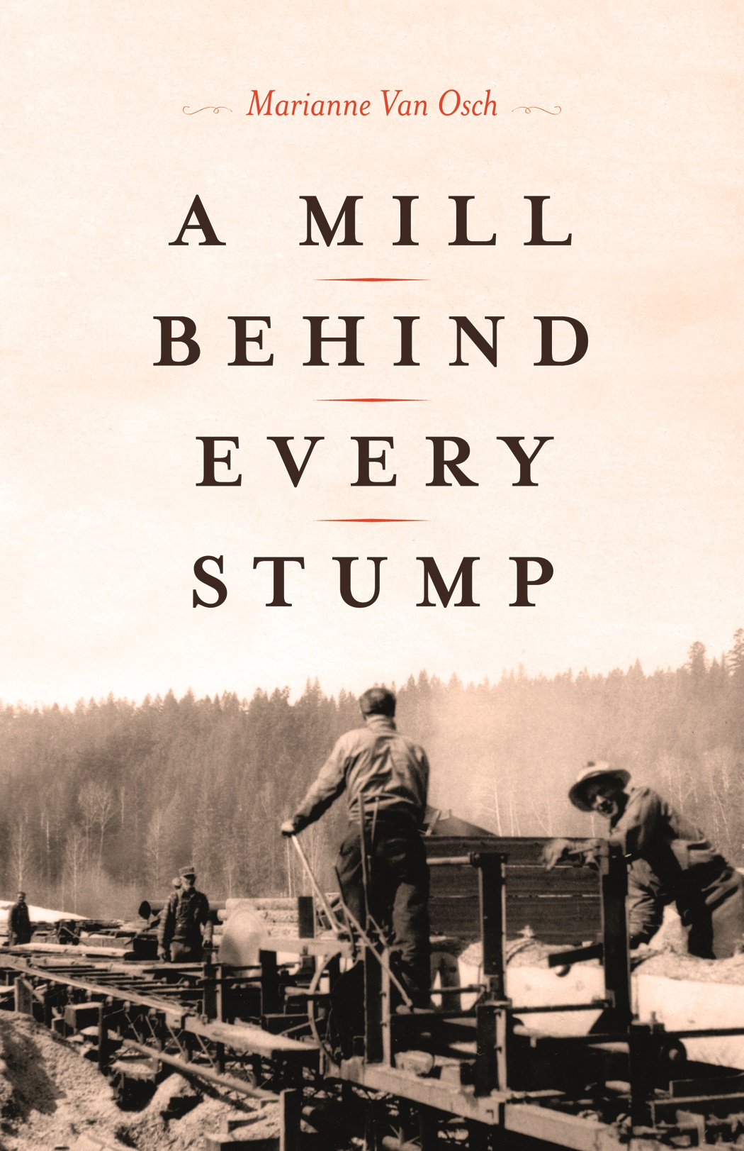 A Mill Behind Every Stump.jpg