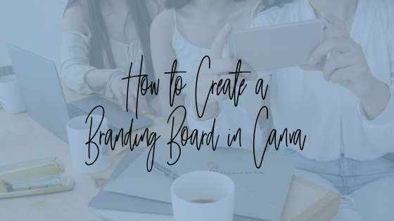 How to Create a Branding Board in Canva.png