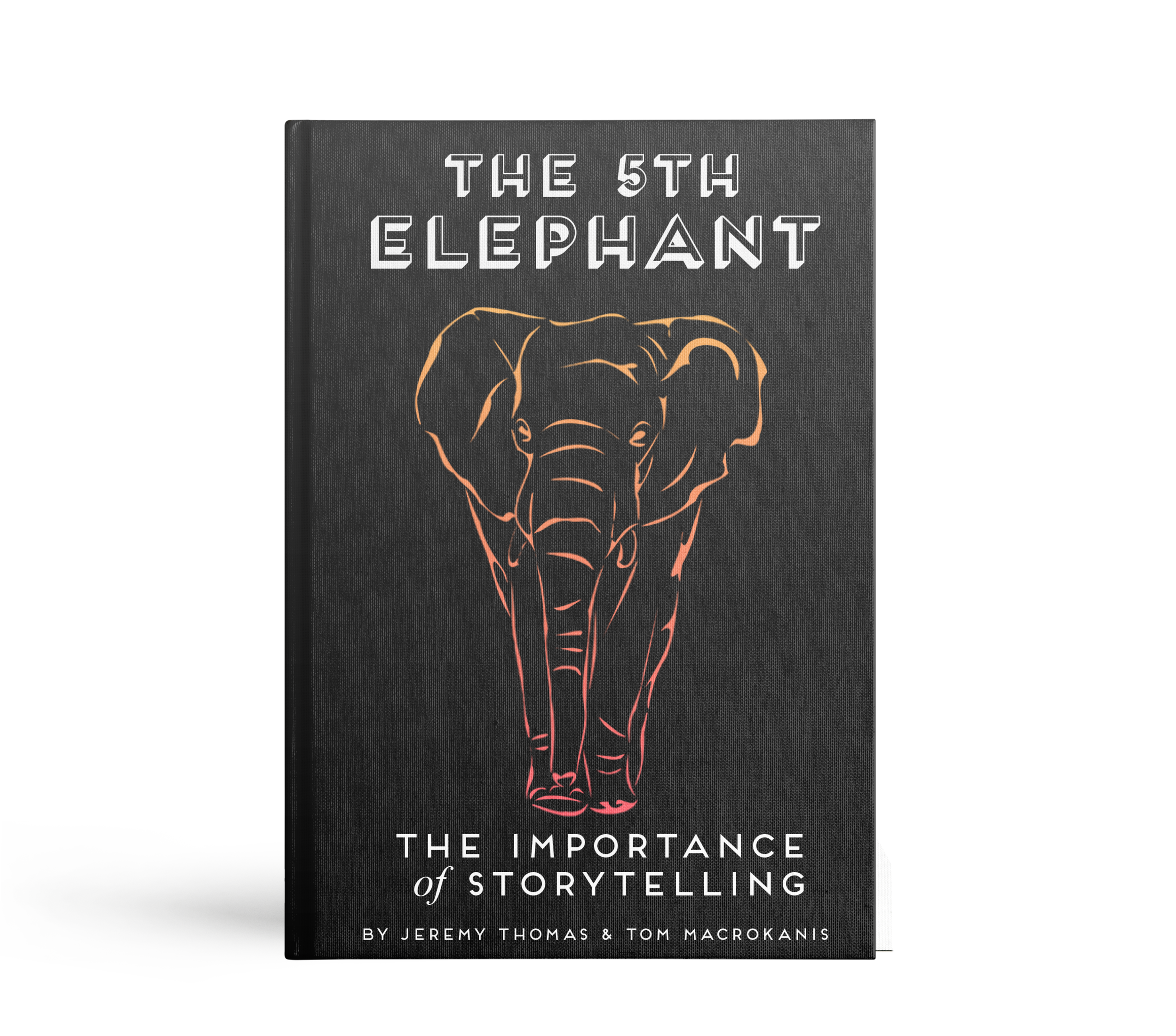 The 5th Elephant  The power of storytelling for leaders and businesses.