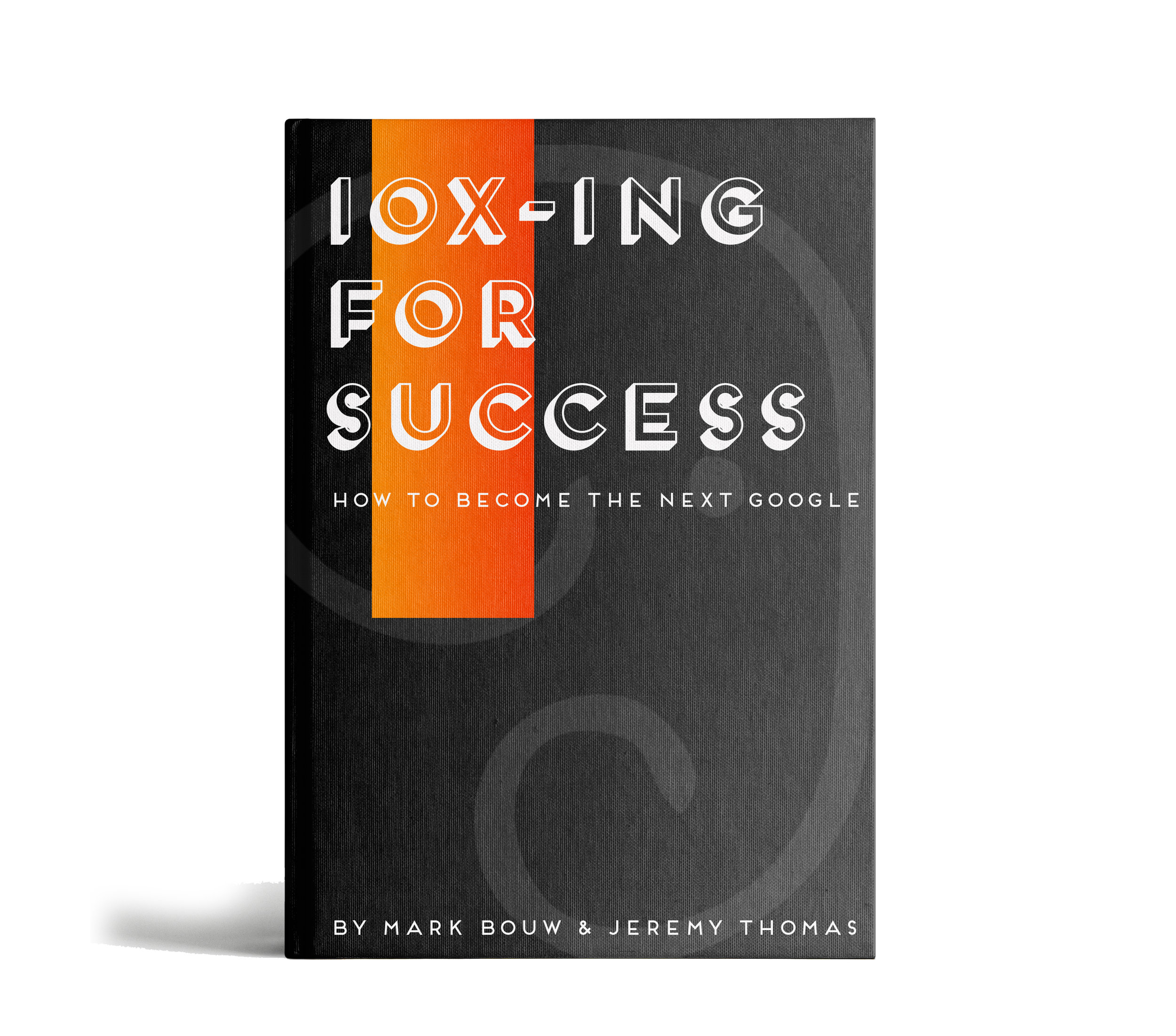 10x- ing  for success  How to grow your business and its people to get 10x the result.