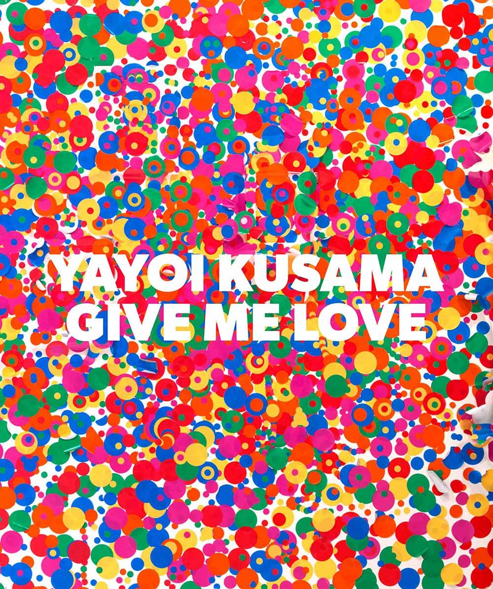 Kusama, Yayoi - Give me Love.jpg