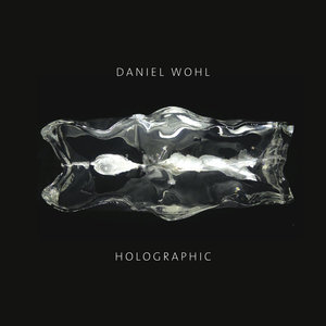 <small>Daniel Wohl</small><br> <i>Holographic</i>