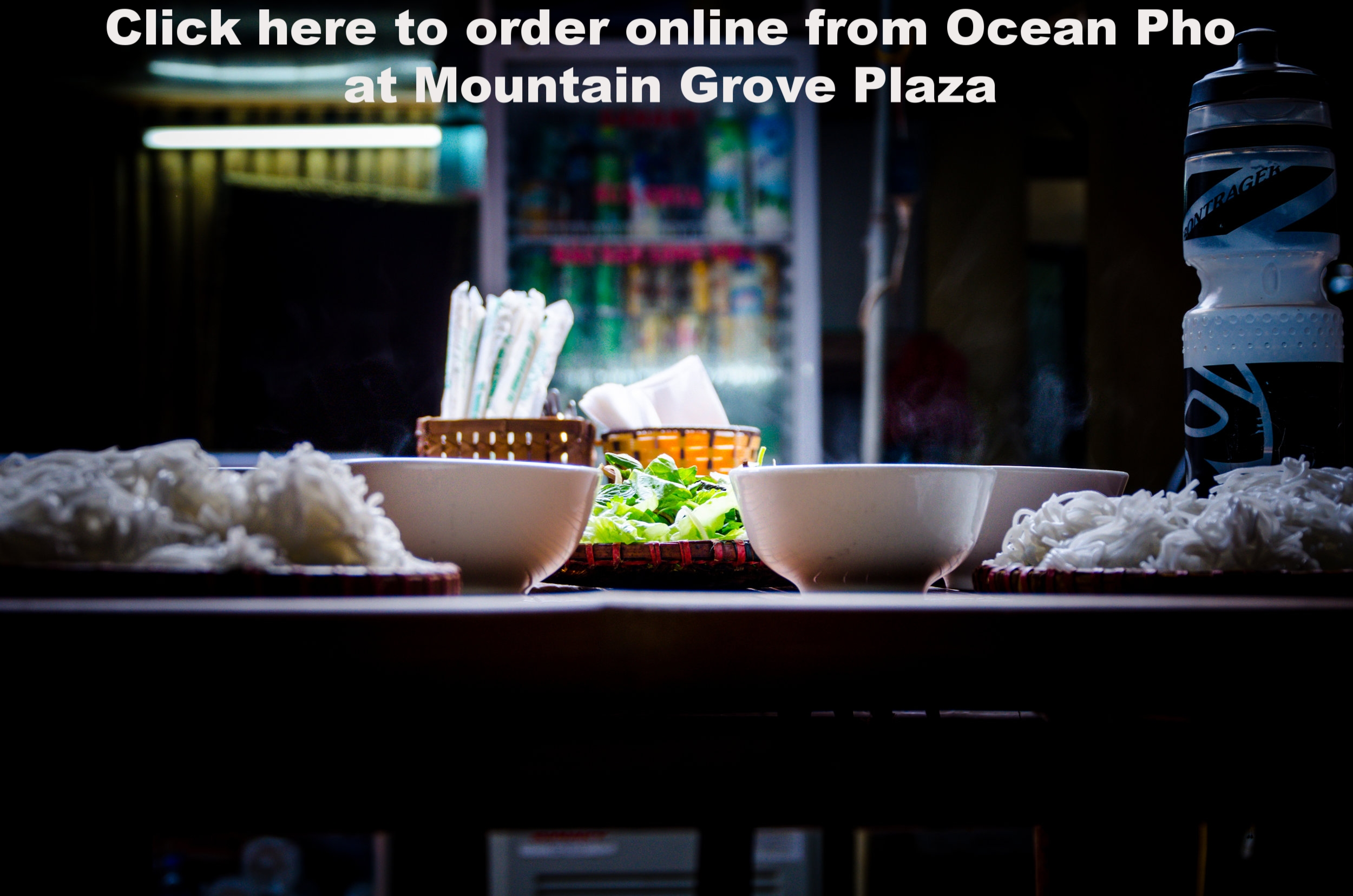 Please click on the image above to start your online order from Ocean Pho #2 at Mountain Grove Plaza! Thank you.   Address:  27471 San Bernardino Ave Suite 200, Redlands, CA 92374 . Located directly across from Harkins Movie Theatre and next to Farmer Boys.   Hours of Operation:  We are open 7 days a week, 9:30 AM to 11:00 PM. Only takeout/ To Go orders will be accepted starting at 10:30 PM.