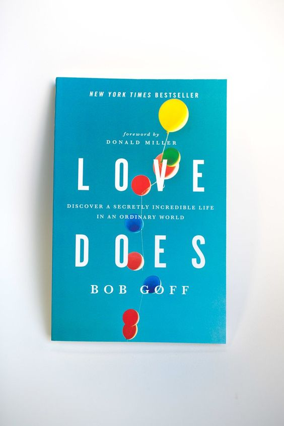 """Love Does - Last but certainly not least - one our team's favorite uplifting and empowering books. Bob Goff's """"Love Does"""" is a compelling piece on the power of love and how the action of love can change your life. AND all the proceeds of the book go to support his projects in Uganda, Somalia, Nepal, and India. There is also a version for the kiddos!"""