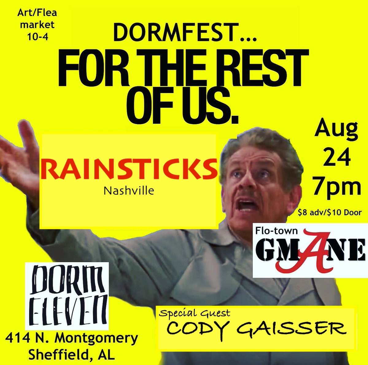 Saturday August 24th! Dormfest (for the rest of us) at Dorm Eleven! 10am-4pm art/flea market inside Dorm Eleven! Music starts at 8pm with  Rainsticks ,  Geoffrey G Mane Robinson  and  Cody Gaisser ! Tickets for show are $8 advance, $10 at the door on sale Monday July 22! If you are interested in a booth for the art/flea, please email at dormeleven@gmail.com!