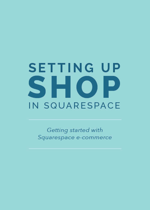 Setting+Up+Shop+in+Squarespace+|+Elle+&+Company (1).jpg