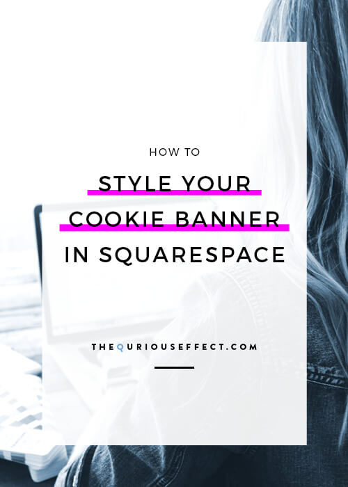 Looking for help customizing your Squarespace cookie banner after the September update? Want to style your cookie banner using the new options? Squarespace just updated their Cookie Banner. Read the post to learn about the new options and get the custom code to change your cookie banner. Via The Qurious Effect | Squarespace Web Design