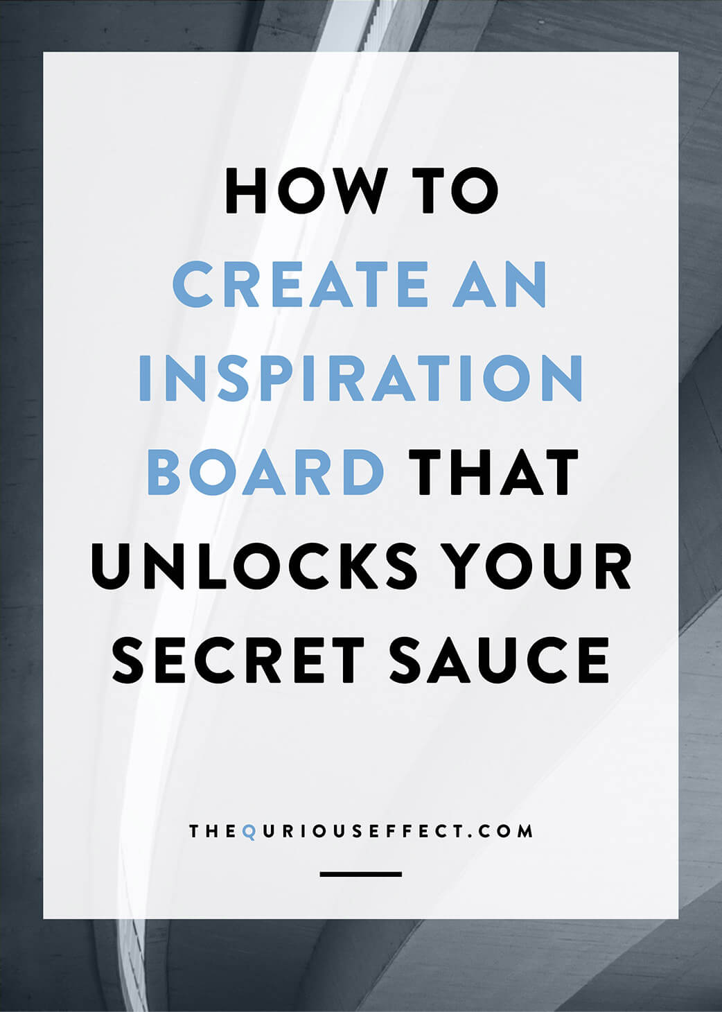 How to create an inspiration board that unlocks your secret sauce by The Qurious Effect, a brand and Squarespace web design studio.