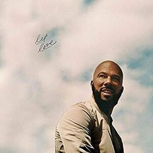 """Album Cover for Common's """"Let Love"""". Courtesy of www.ThinkCommon.com"""