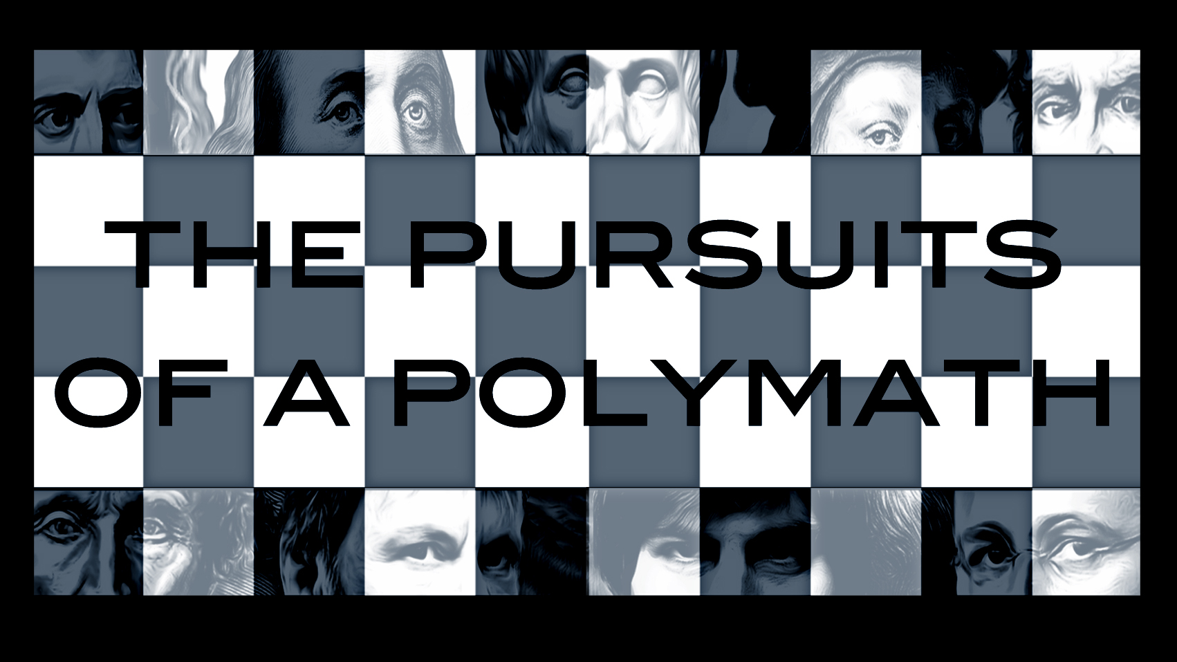 The polymath - (from the Greek)having learned much
