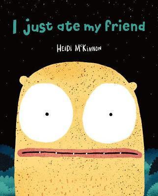 I Just Ate My Friend.jpg