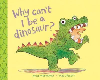 Why Can't I Be a Dinosaur.jpg
