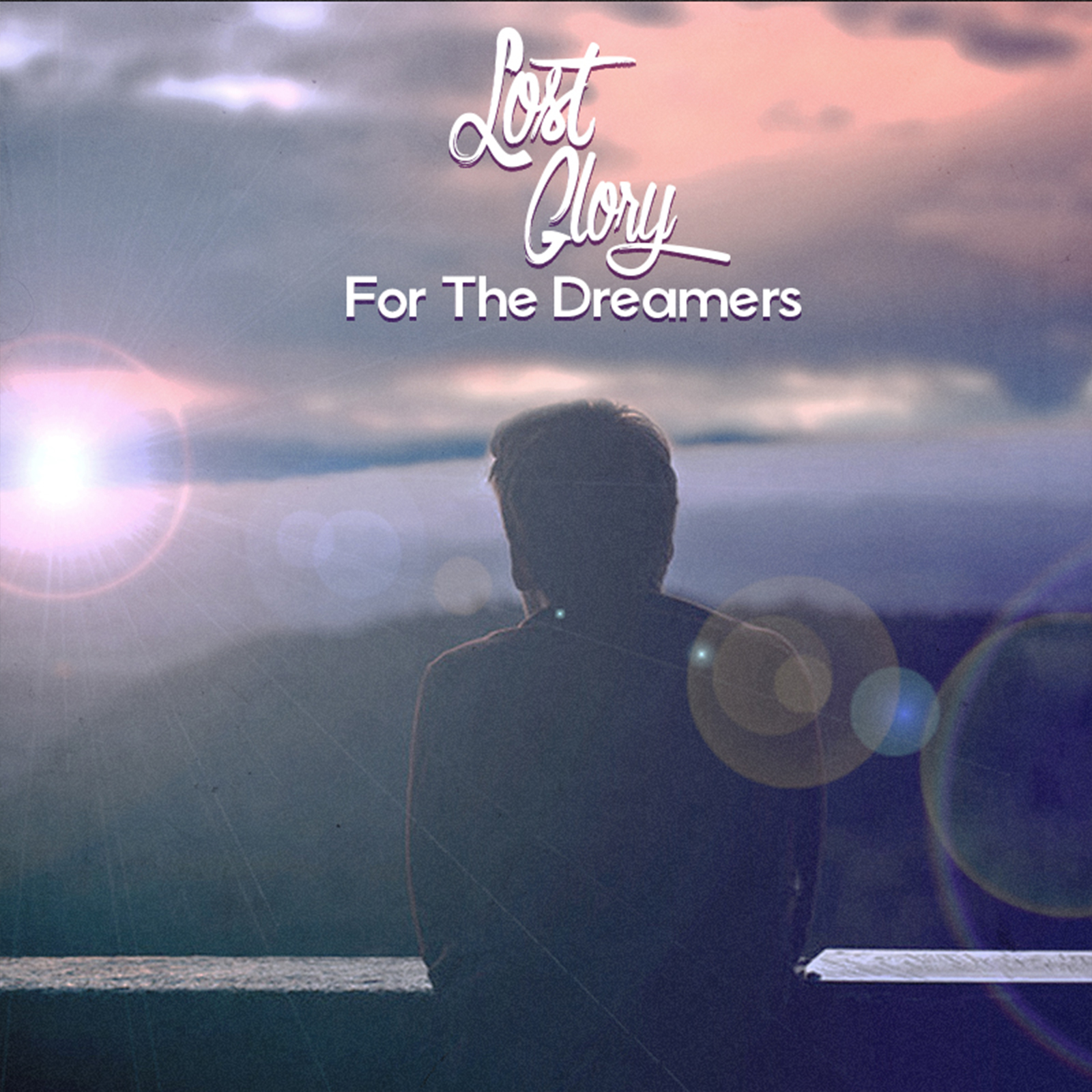 Lost Glory // For The Dreamers