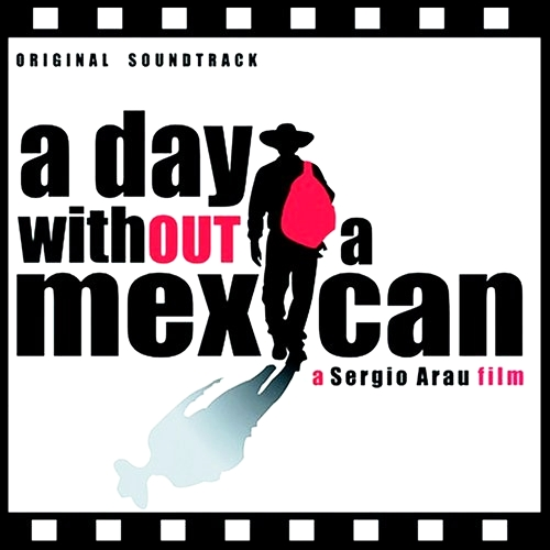 """Marketing and Promoting the 2004 Indie Film,"""" A Day Without a Mexican """"   2004"""