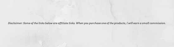 Disclosure_ Some of the links below are affiliate links. When you purchase one of the products, I will earn a small commission..png