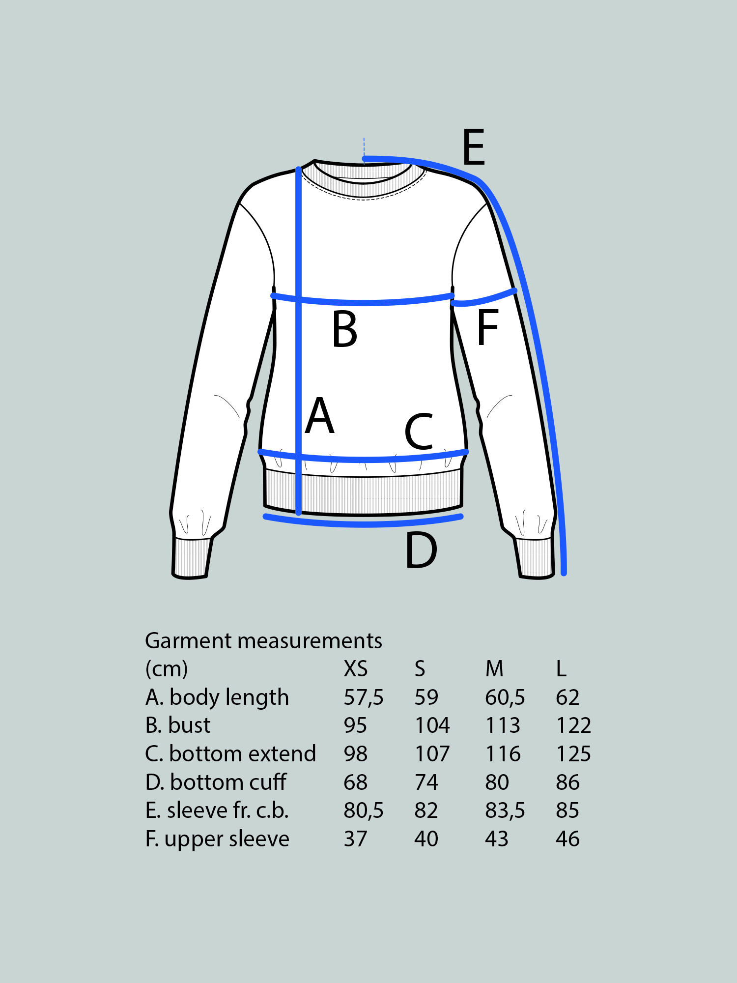 HIGH CUFF SWEATER Use bust measurement for sizing.