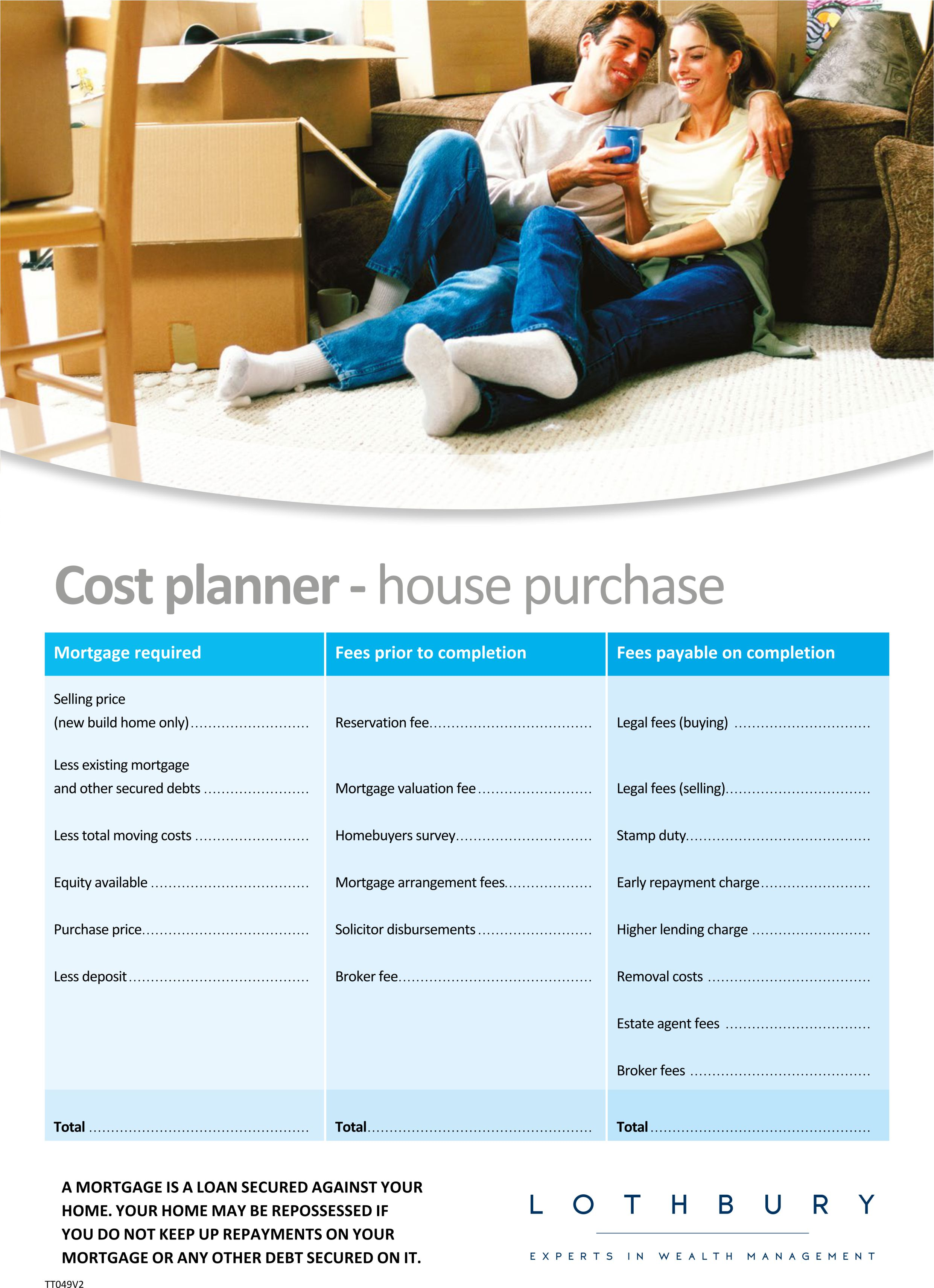 Cost planner - house purchase - Use our cost planner to make sure you have accounted for all of the expenses of buying a house
