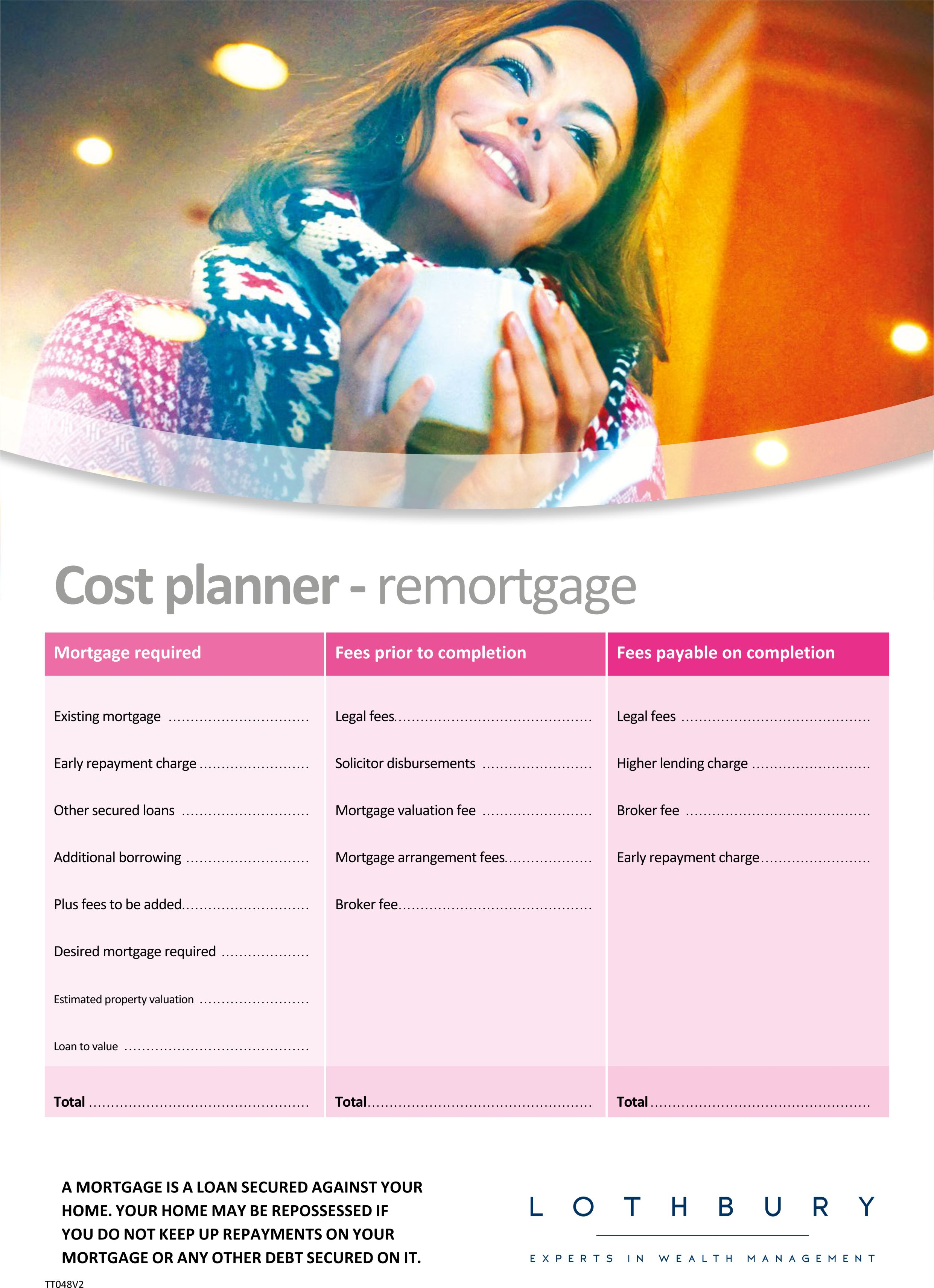 cost planner - remortgage - Use our cost planner to make sure you have budgeted for all of the costs when you come to remortgage