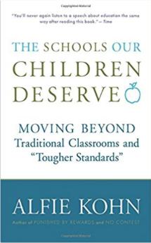 THE SCHOOLS OUR CHILDREN DESERVE by Alfie Kohn.png