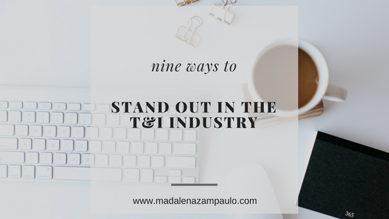 Nine Ways to Stand Out in the Translation and Interpreting Industry | Madalena Sanchez Zampaulo | marketing tips for translators and interpreters