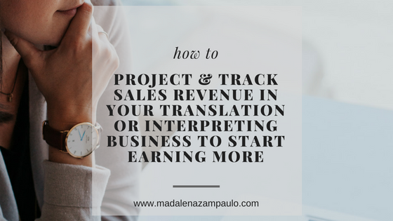 How to Project and Track Sales Revenue in Your Translation or Interpreting Business To Start Earning More.png