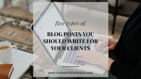 Five Types of Blog Posts You Should Write for Your Clients.png