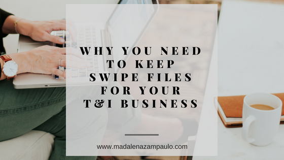 Why You Need to Keep Swipe Files for Your T&I Business.png