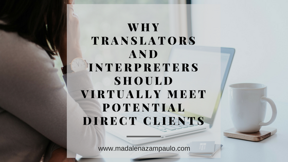 Why Translators and Interpreters Should Virtually Meet Potential Direct Clients.png