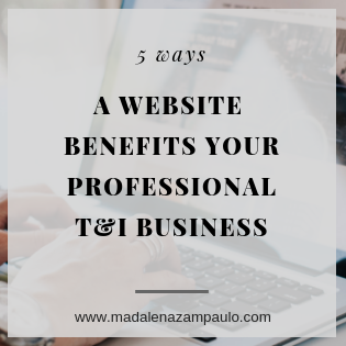 Five Ways a Website Can Benefit Your Professional T&I Business.png