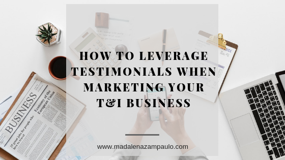 How to Leverage Testimonials When Marketing Your T&I Business.png