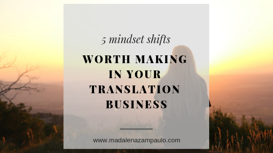 Five Mindset Shifts Worth Making in Your Translation Business.png