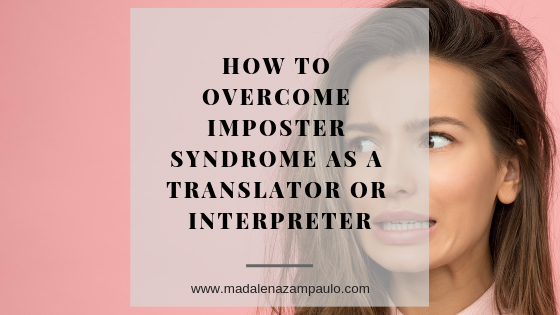 How to Overcome Imposter Syndrome as a Translator or Interpreter.png