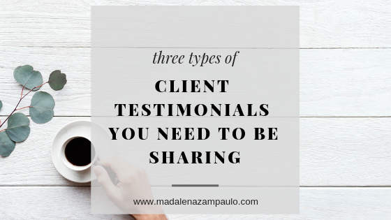 Three Types of Client Testimonials You Need to Be Sharing.png
