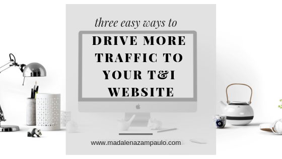 Three Easy Ways to Drive More Traffic to Your T&I Website.png