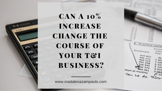 Can a 10% Increase Change the Course of Your T&I Business_.png