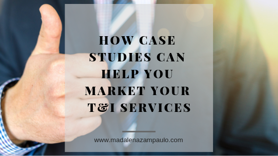 How Case Studies Can Help You Market Your T&I Services.png
