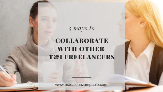 5 Ways to Collaborate With Other T&I Freelancers.png