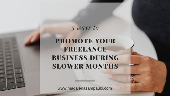 Five Ways to Promote Your Freelance Business During Slower Months.png