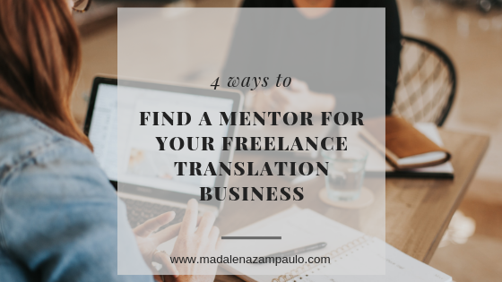 4 Ways to Find a Mentor for Your Freelance Translation Business.png