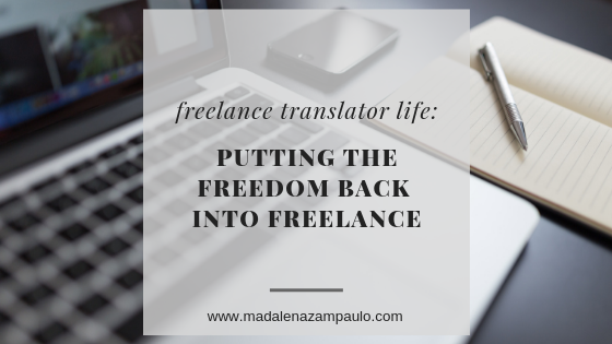 Freelance Translator Life_ Putting the Freedoom Back into Freelance.png