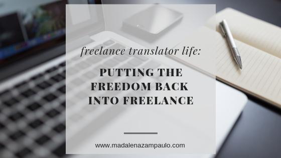 Freelance Translator Life_ Putting the Freedoom Back into Freelance.png