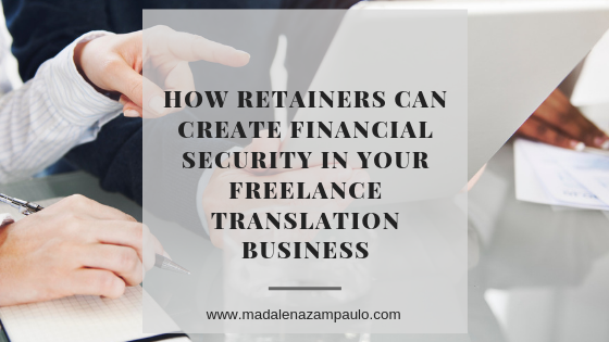 How Retainers Can Create Financial Security in Your Freelance Translation Business.png