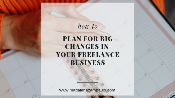 How to Plan for Big Changes in Your Freelance Business.png