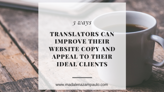 3 Ways Translators Can Improve Their Website Copy and Appeal to Their Ideal Clients.png