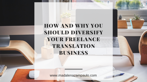 How and Why You Should Diversify Your Freelance Translation Business.png